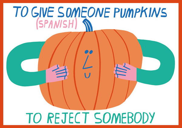 To give someone pumpkins