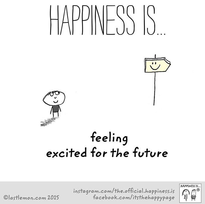 ความสุขคือ .. ความรู้สึกที่ได้ตื่นเต้นกับอนาคต